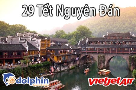29 Tết 2019: Charter Trương Gia Giới - Phượng Hoàng Cổ Trấn 5N4Đ khởi hành HCM